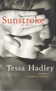 Sunstroke by Tessa Hadley