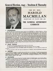 Right Honourable Harold Macmillan stood as the Conservative Party candidate in the 1945 election in the constituency of Stockton and Thornaby
