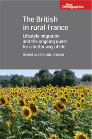 Front cover of 'The British in Rural France: Lifestyle Migration and the Ongoing Quest for a Better Way of Life'