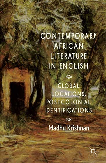 Image showing cover of Contemporary African Literature in English: Global Locations, Postcolonial Identifications